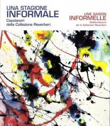 Dernières parutions sur Art abstrait, Une saison informelle. Chefs-d'oeuvre de la Collection Reverbi, Edition bilingue français-italien