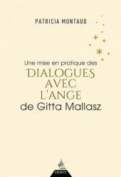 Dernières parutions dans Hors collection, Une mise en pratique des dialogues avec l'ange de gitta mallasz