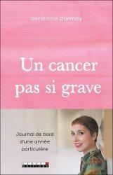 Dernières parutions sur Cancer, Un cancer pas si grave
