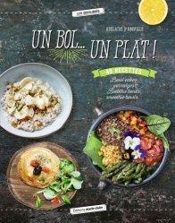 Dernières parutions dans Les inventives, Un bol... Un plat ! Bowl cakes, porridges, Buddha bowls, smoothie bowls...