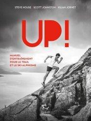 Dernières parutions sur Alpinisme - Escalade - Trail - Randos, Up ! Guide d'entraînement à l'alpinisme, au ski de randonnée et au trail