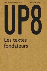 Dernières parutions sur Histoire de l'architecture, UP8. Textes fondateurs de l'Ecole d'architecture de Paris-Belleville