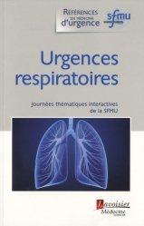 Souvent acheté avec Réanimation pédiatrique à l'usage de l'urgentiste, le Urgences respiratoires : Journées thématiques interactives de la SFMU