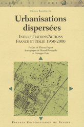 Dernières parutions dans Espaces et Territoires, Urbanisations dispersées Interprétations / Actions France et Italie 1950-2000