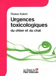 Dernières parutions sur Biologie  - Toxicologie - Virologie - Parasitologie, Urgences toxicologiques du chien et du chat
