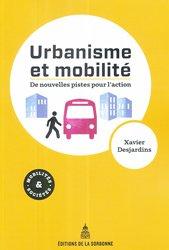 Urbanisme et mobilités : de nouvelles pistes pour l'action