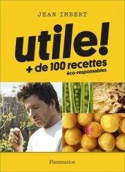 Utile ! - + de 100 recettes éco-responsables