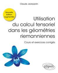 Dernières parutions dans Références sciences, Utilisation du calcul tensoriel dans les géométries riemanniennes