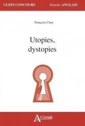 Dernières parutions dans Clefs Concours - Dossier Anglais, Utopies, dystopies