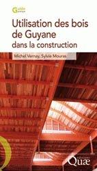 Dernières parutions sur Utilisation du bois, Utilisation des bois de Guyane pour la construction