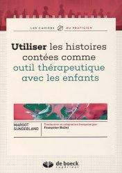 Dernières parutions dans Les cahiers du praticien, Utiliser les histoires contées comme outil thérapeutique avec les enfants