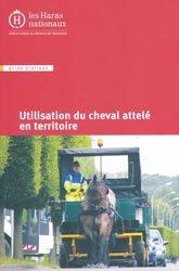 Dernières parutions dans Guide pratique, Utilisation du cheval attelé en territoire