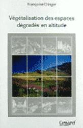 Souvent acheté avec La théorie et la pratique du jardinage, le Végétalisation des espaces dégradés en altitude