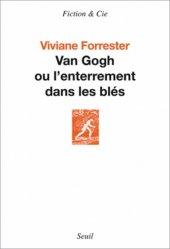 Dernières parutions dans Fiction & Cie, Van Gogh ou l'enterrement dans les blés