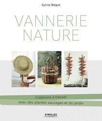 Dernières parutions sur Vannerie, Vannerie nature : créations à tresser avec des plantes sauvages et du jardin