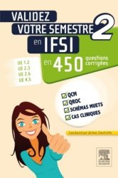 Souvent acheté avec Validez votre semestre 1 en IFSI en 650 questions corrigées, le Validez votre semestre 2 en IFSI en 450 questions corrigées