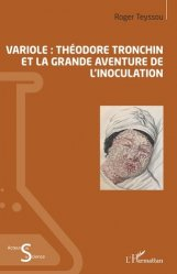 Dernières parutions sur Histoire de la médecine et des maladies, Variole : Théodore Tronchin et la grande aventure de l'inoculation