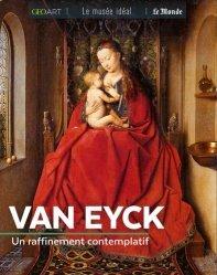 Dernières parutions dans Le musée idéal, Van Eyck. Un raffinement contemplatif