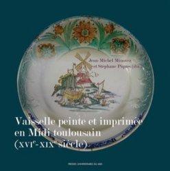 Dernières parutions sur Faience , porcelaine et terre cuite, Vaisselle peinte et imprimée en Midi toulousain (XVIe-XIXe siècle)
