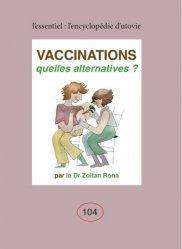 Dernières parutions sur Médicaments - Vaccins, Vaccinations. Quelles alternatives ?