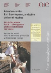 Dernières parutions dans Revue scientifique et technique, Vaccination animale Partie 1 Développement, production et utilisation des vaccins