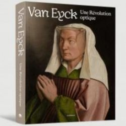 Dernières parutions sur Monographies, Van Eyck, une révolution optique