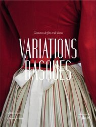 Dernières parutions sur Costume, Variations basques. Costumes de fête et de danse