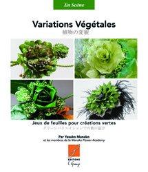 Souvent acheté avec Manuel du fleuriste, le Variations végétales - Jeux de feuilles pour créations vertes