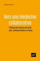 Souvent acheté avec Chirurgie d'urgence en contexte d'attentat, le Vers une médecine collaborative
