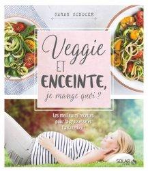 Dernières parutions sur En attendant bébé, Veggie et enceinte : je mange quoi ?