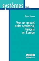 Dernières parutions dans Systèmes. Droit, Vers un nouvel ordre territorial français en Europe
