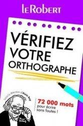 Dernières parutions sur Grammaire-Conjugaison-Orthographe, Vérifiez votre orthographe