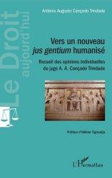 Dernières parutions dans Le droit aujourd'hui, Vers un nouveau jus gentium humanisé. Recueil des opinions individuelles du juge A. A. Cançado Trindade