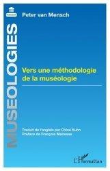 Dernières parutions sur Muséologie, Vers une méthodologie de la muséologie