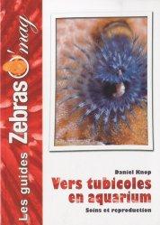 Dernières parutions sur Plantes et invertébrés d'aquarium, Vers tubicoles en aquarium