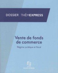 Dernières parutions dans Thèmexpress, Vente de fonds de commerce. Régime juridique et fiscal