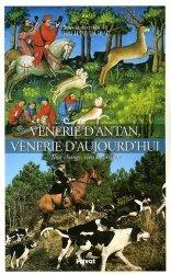 Souvent acheté avec Connaître les chasses du chevreuil, le Vénerie d'antan, vénerie d'aujourd'hui