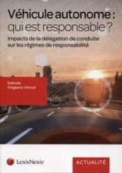 Dernières parutions sur Assurances, Véhicule autonome : qui est responsable ? Impacts de la délégation de conduite sur les régimes de responsabilité