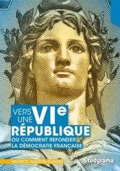 Dernières parutions sur Droit constitutionnel, Vers une VIe république