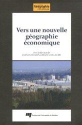 Dernières parutions dans Géographie contemporaine, Vers une nouvelle géographie économique. Hommage à Claude Manzagol