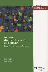 Dernières parutions sur Pharmacologie, Vers une pharmaceuticalisation de la société