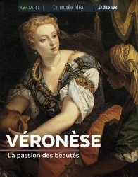 Dernières parutions dans Le musée idéal, Véronèse. La passion des beautés