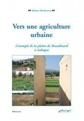 Dernières parutions dans Références, Vers une agriculture urbaine. L'exemple de la plaine de Beaudinard à Aubagne