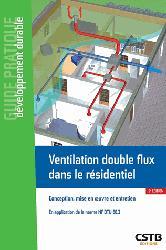 Dernières parutions sur Chauffage - Ventilation - Cheminée, Ventilation double flux dans le résidentiel