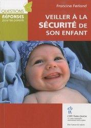 Dernières parutions dans Questions réponses parents, Veiller à la sécurité de son enfant