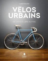 Dernières parutions sur Cyclisme et VTT, Vélos urbains. De la roue libre au fixie