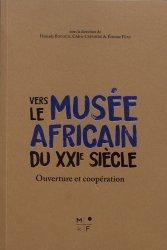 Dernières parutions sur Muséologie, Vers le musée africain du XXIe siècle. Ouverture et coopération