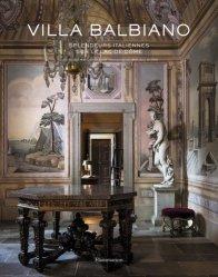 Dernières parutions dans Styles et design, Villa Balbiano. Splendeurs italiennes sur le lac de Côme