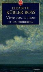Souvent acheté avec Cheval : Guide des métiers et activités. 3e édition, le Vivre avec la mort et les mourants