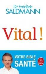 Dernières parutions dans Le Livre de Poche Santé, Vital !